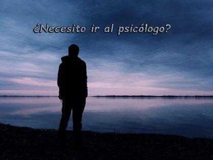 Cuando necesito ir al psicólogo